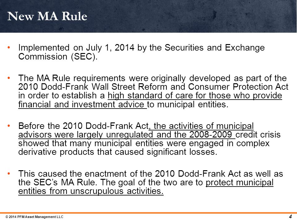 Implemented on July 1, 2014 by the Securities and Exchange Commission (SEC). The MA Rule requirements were originally developed as part of the 2010 Do