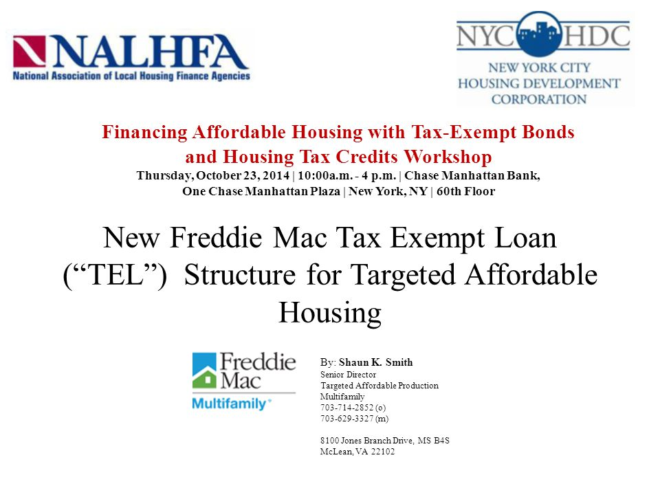 New Freddie Mac Tax Exempt Loan ( TEL ) Structure for Targeted Affordable Housing Since the financial crisis in 2008, many banks have developed tax exempt loan versions of their tax exempt bond private placement structures to obtain lending credit as compared to investment credit for CRA purposes and loan accounting treatment under GAAP accounting guidelines.