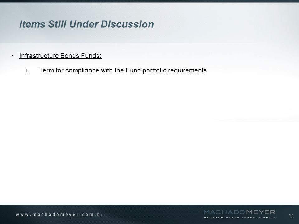 29 Items Still Under Discussion Infrastructure Bonds Funds: i.Term for compliance with the Fund portfolio requirements