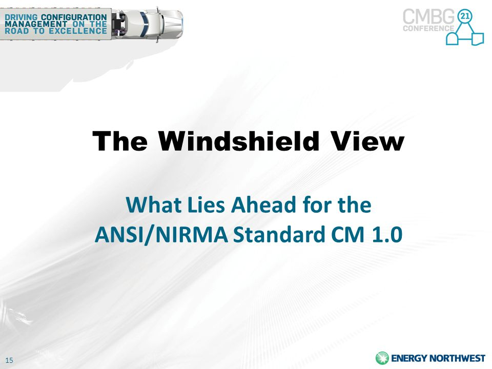 15 The Windshield View What Lies Ahead for the ANSI/NIRMA Standard CM 1.0
