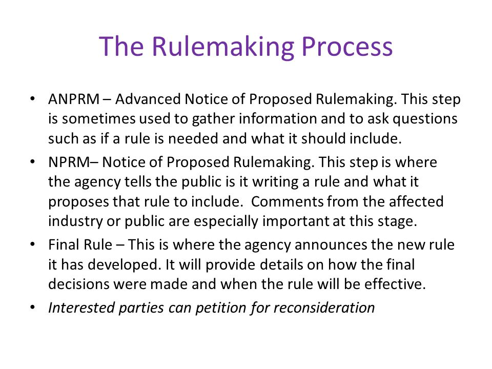 The Rulemaking Process ANPRM – Advanced Notice of Proposed Rulemaking.