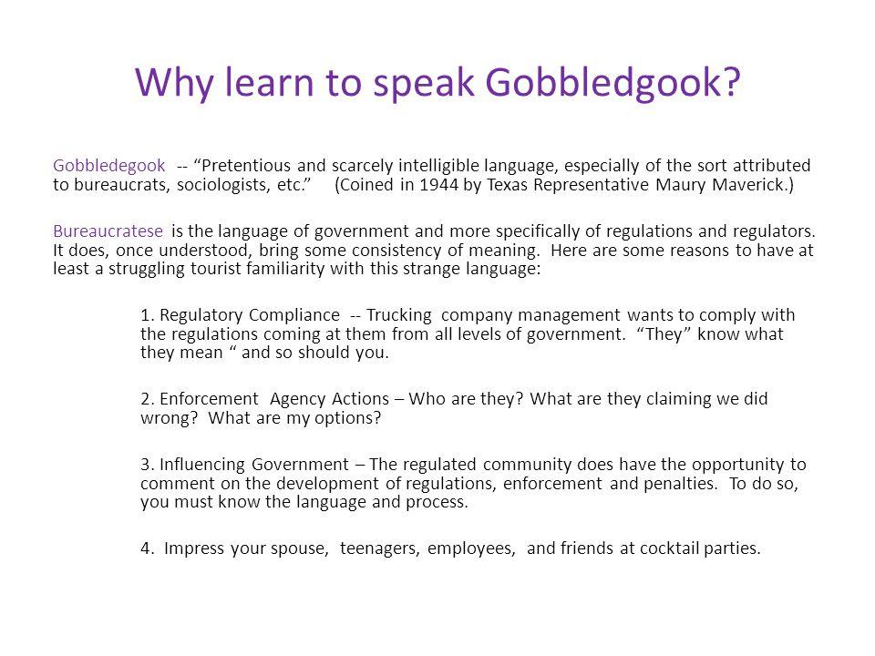 Why learn to speak Gobbledgook.