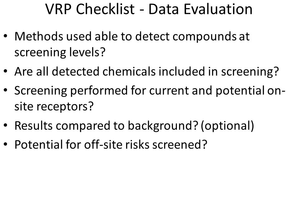 VRP Checklist - Data Evaluation Methods used able to detect compounds at screening levels.