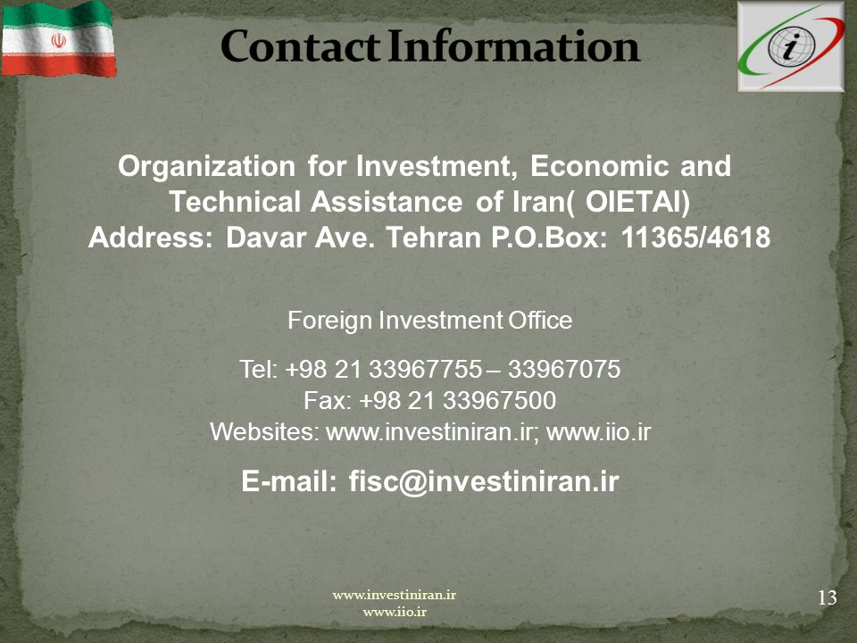 Organization for Investment, Economic and Technical Assistance of Iran( OIETAI) Address: Davar Ave.