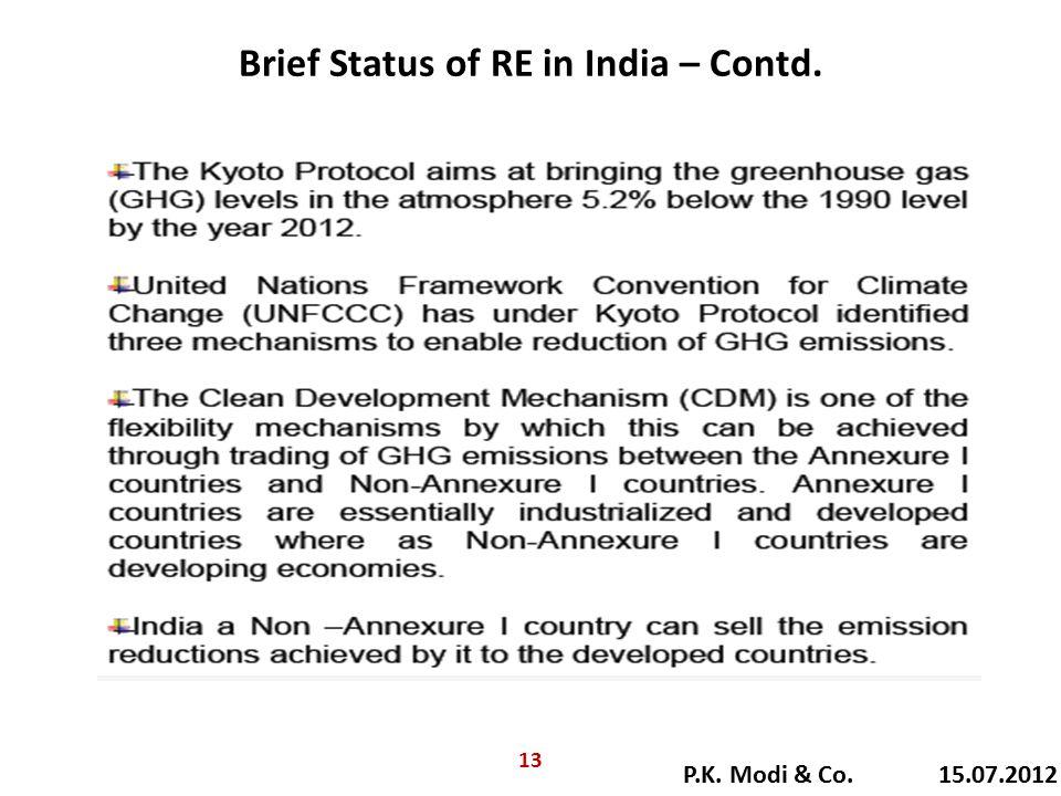 Brief Status of RE in India – Contd. P.K. Modi & Co. 15.07.2012 13