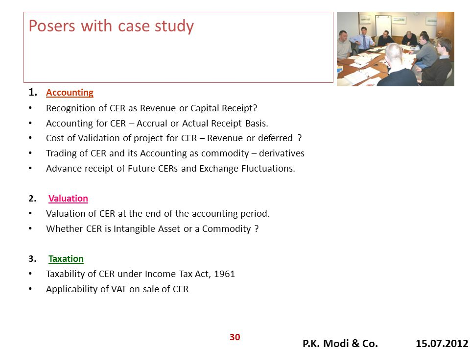 Posers with case study 1. Accounting Recognition of CER as Revenue or Capital Receipt? Accounting for CER – Accrual or Actual Receipt Basis. Cost of V