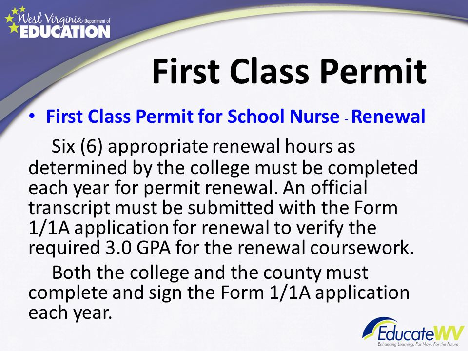 First Class Permit First Class Permit for School Nurse Valid for one year at a time, and expires on June 30.