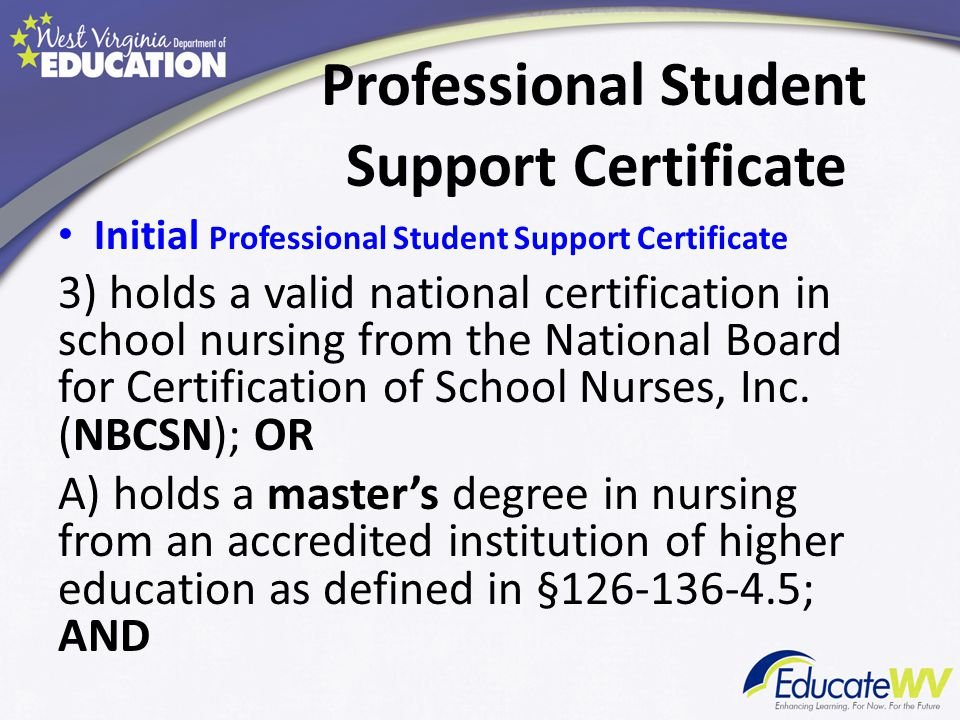 Professional Student Support Certificate Initial Professional Student Support Certificate B) holds a valid R.N.