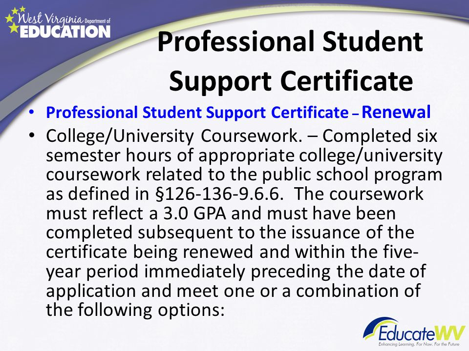 Professional Student Support Certificate Professional Student Support Certificate – Renewal College/University Coursework.