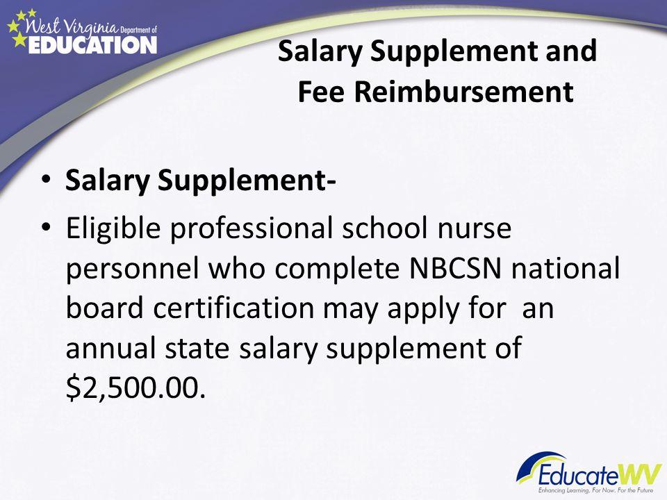 Salary Supplement and Fee Reimbursement Salary Supplement: Form 43 Salary Supplement Renewal: Form 44 Fee Reimbursement: Form 33 http://wvde.state.wv.us/certification/forms/