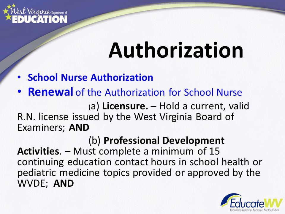 Authorization School Nurse Authorization Renewal of the Authorization for School Nurse ( a) Licensure.