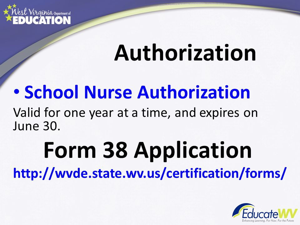 Authorization School Nurse Authorization Valid for one year at a time, and expires on June 30.