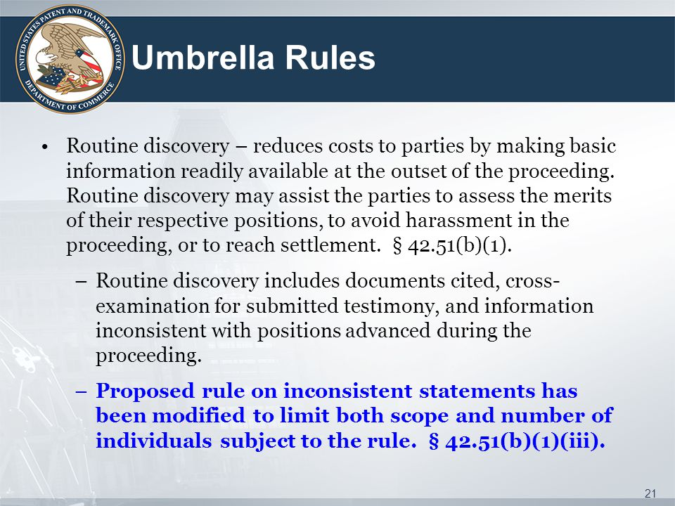 Umbrella Rules Routine discovery – reduces costs to parties by making basic information readily available at the outset of the proceeding.