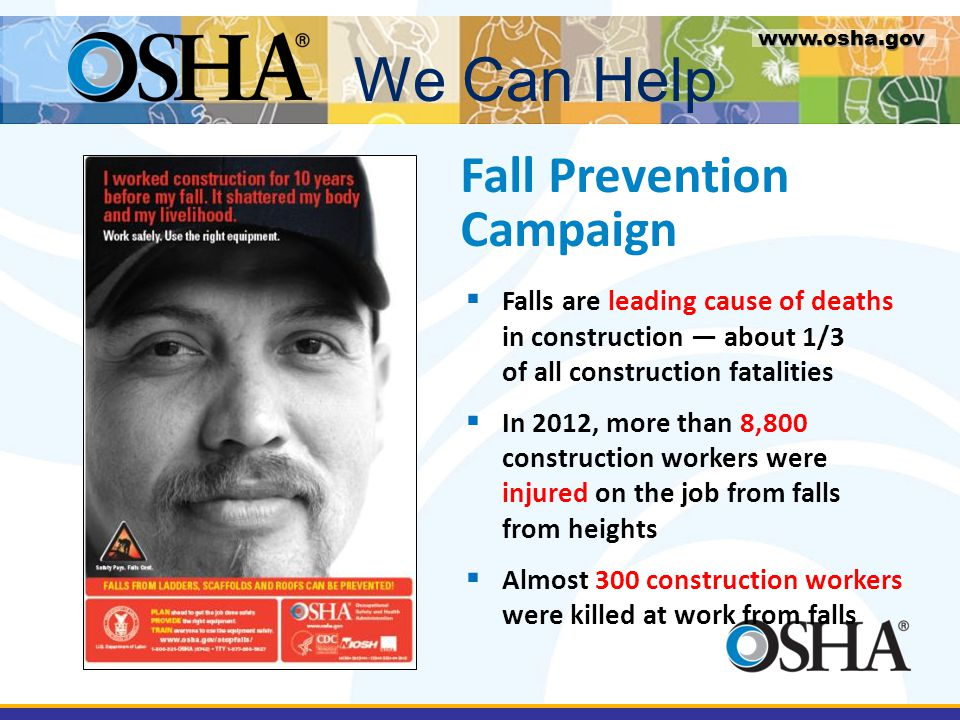  Falls are leading cause of deaths in construction — about 1/3 of all construction fatalities  In 2012, more than 8,800 construction workers were in