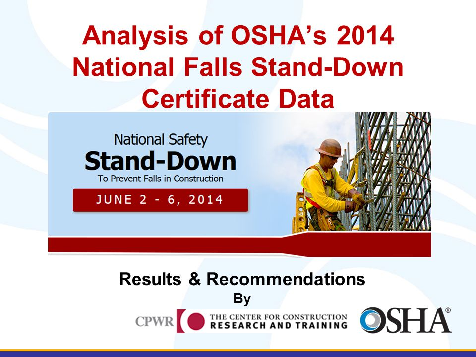 Analysis of OSHA's 2014 National Falls Stand-Down Certificate Data Results & Recommendations By
