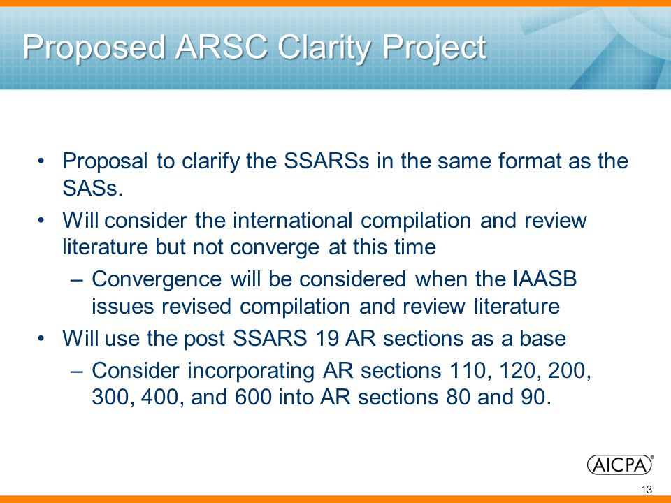 Proposed ARSC Clarity Project Proposal to clarify the SSARSs in the same format as the SASs.