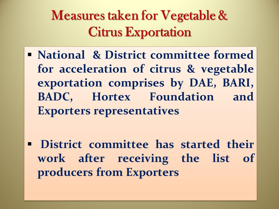 Measures taken for Vegetable & Citrus Exportation  National & District committee formed for acceleration of citrus & vegetable exportation comprises