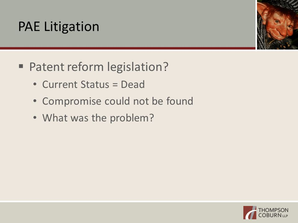 PAE Litigation  Patent reform legislation.