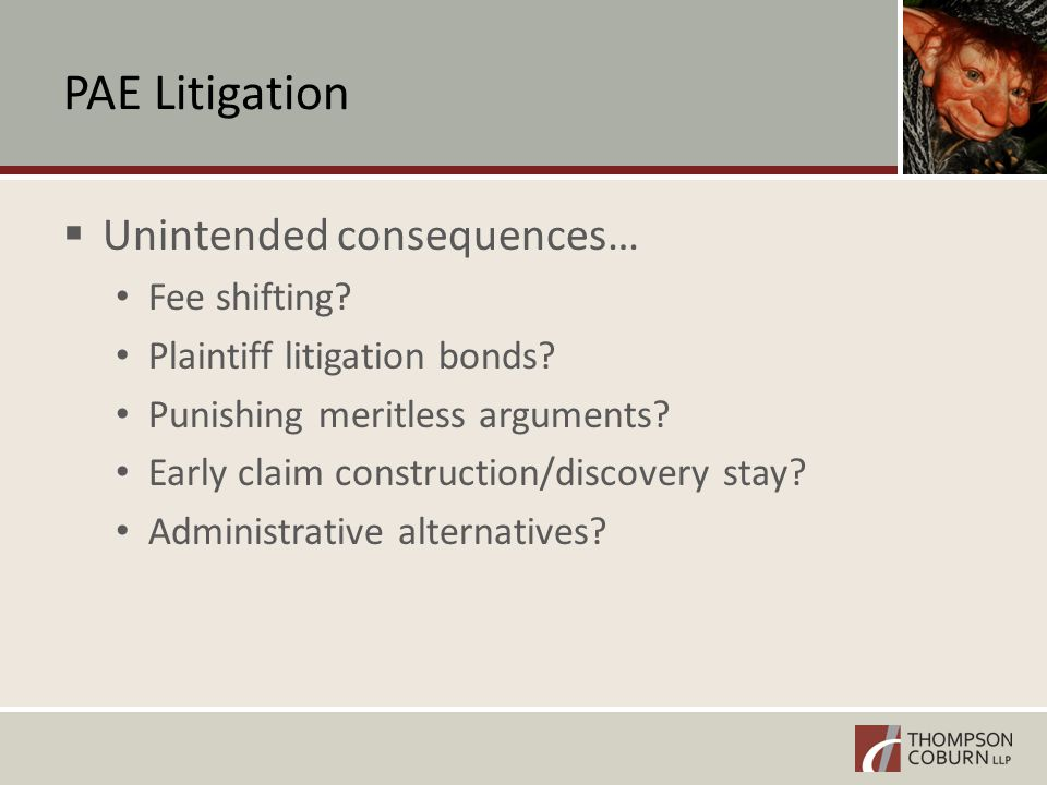 PAE Litigation  Unintended consequences… Fee shifting.
