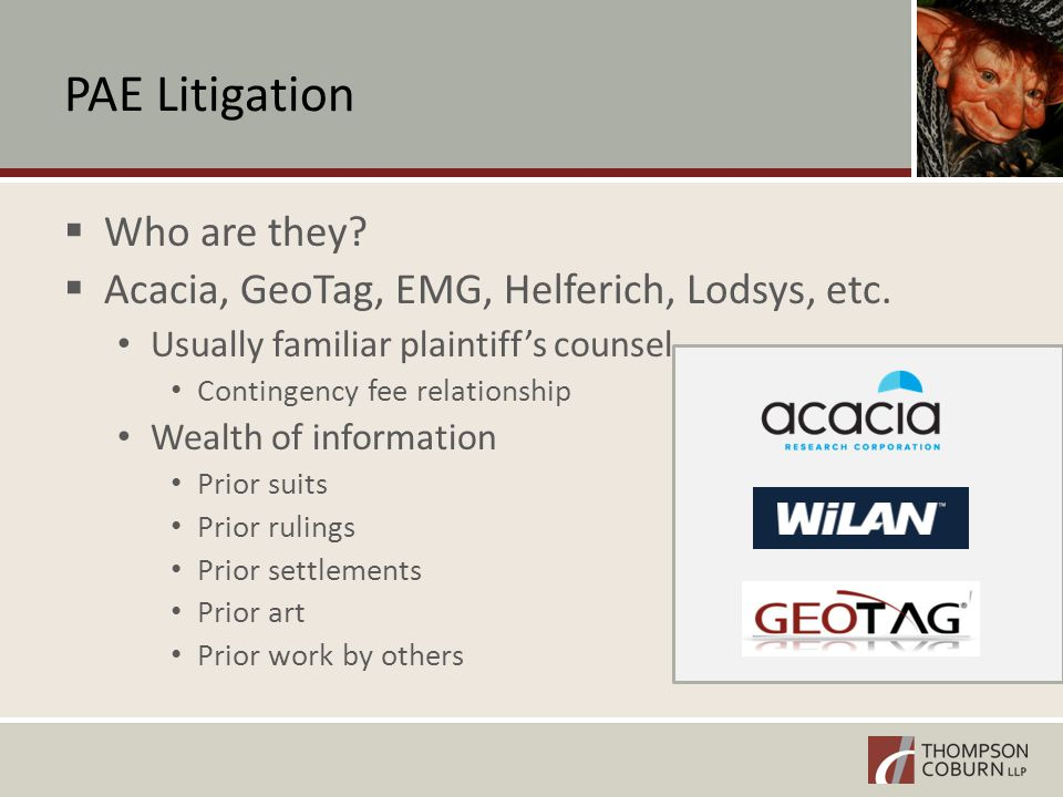 PAE Litigation  Who are they.  Acacia, GeoTag, EMG, Helferich, Lodsys, etc.