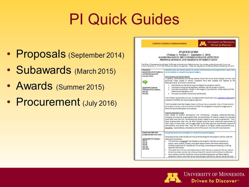 PI Quick Guides Proposals (September 2014) Subawards (March 2015) Awards (Summer 2015) Procurement (July 2016)