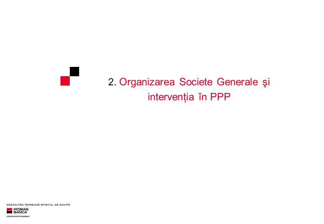 2. Organizarea Societe Generale şi intervenţia în PPP