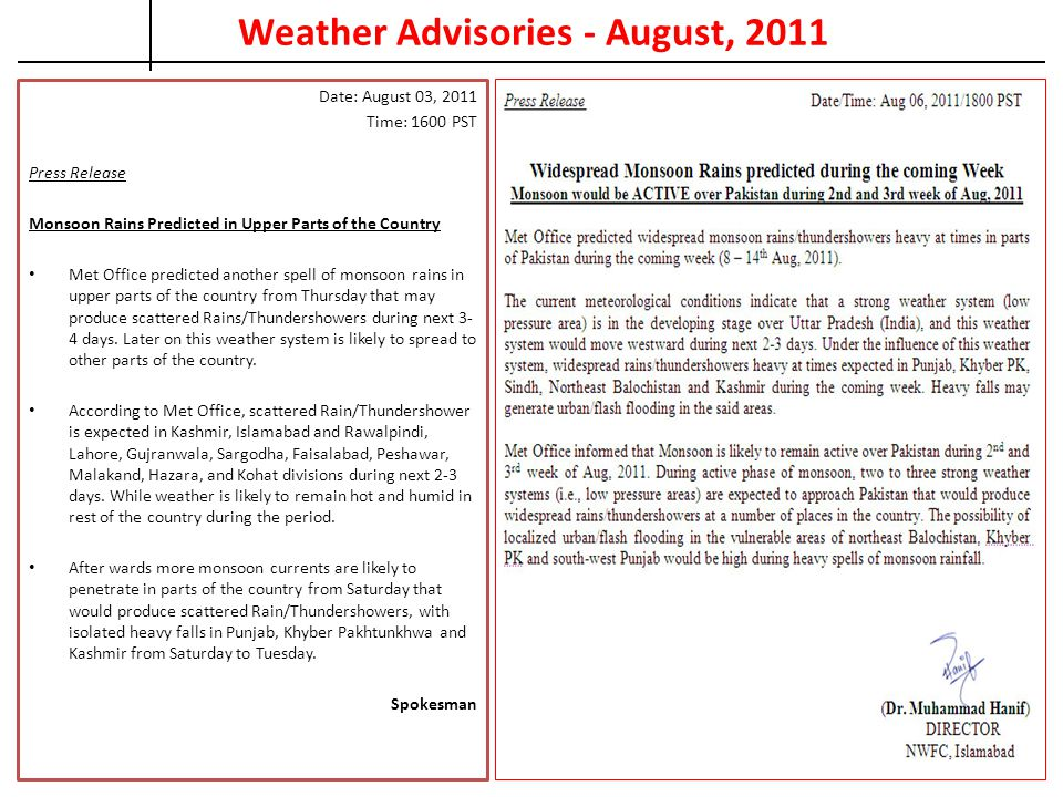 Date: August 03, 2011 Time: 1600 PST Press Release Monsoon Rains Predicted in Upper Parts of the Country Met Office predicted another spell of monsoon