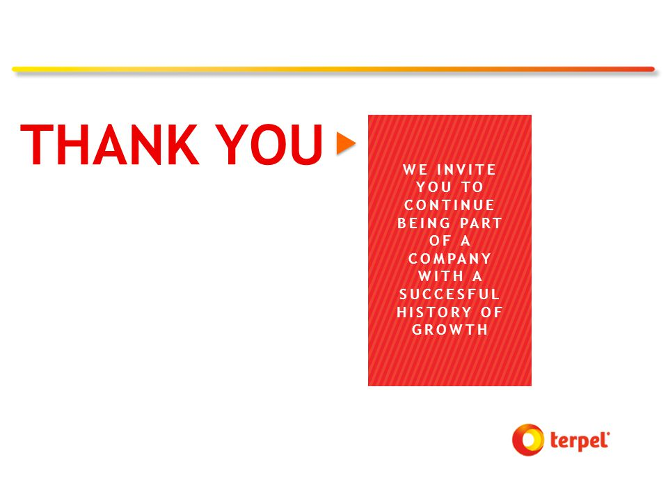 THANK YOU WE INVITE YOU TO CONTINUE BEING PART OF A COMPANY WITH A SUCCESFUL HISTORY OF GROWTH