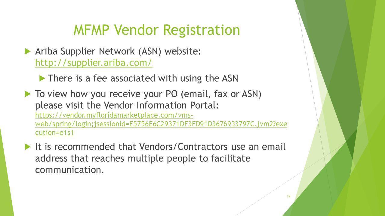 MFMP Vendor Registration  Ariba Supplier Network (ASN) website: http://supplier.ariba.com/ http://supplier.ariba.com/  There is a fee associated wit