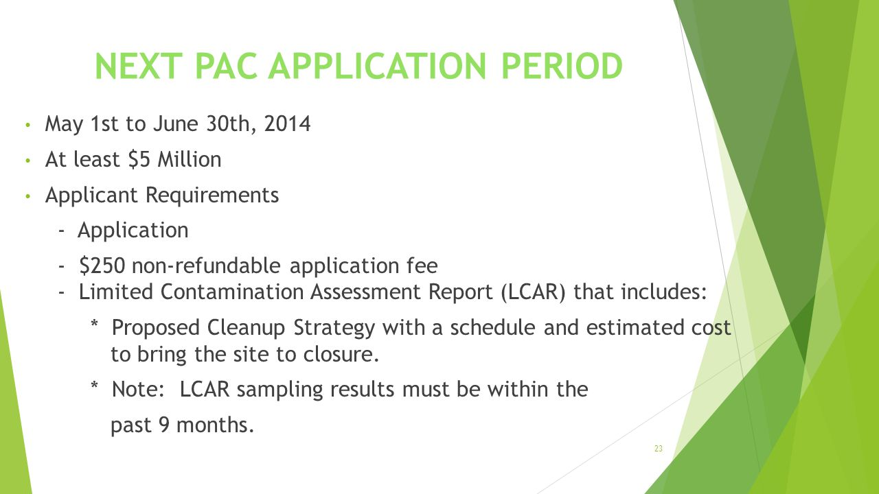 NEXT PAC APPLICATION PERIOD May 1st to June 30th, 2014 At least $5 Million Applicant Requirements - Application - $250 non-refundable application fee