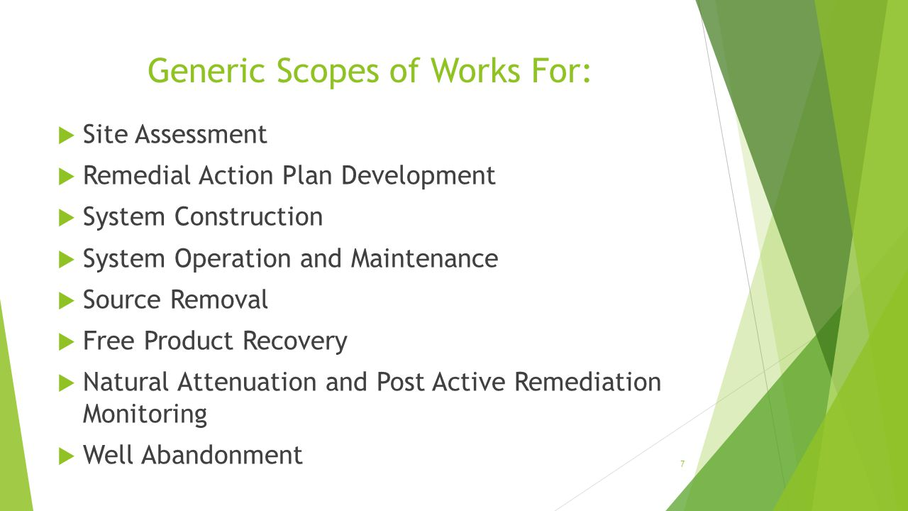 Generic Scopes of Works For:  Site Assessment  Remedial Action Plan Development  System Construction  System Operation and Maintenance  Source Re