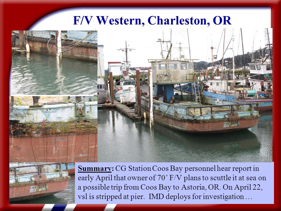 F/V Western, Charleston, OR Summary: CG Station Coos Bay personnel hear report in early April that owner of 70' F/V plans to scuttle it at sea on a possible trip from Coos Bay to Astoria, OR.
