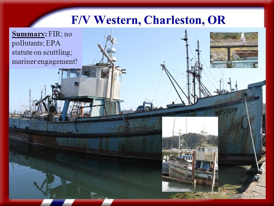 F/V Western, Charleston, OR Summary: FIR; no pollutants; EPA statute on scuttling; mariner engagement!