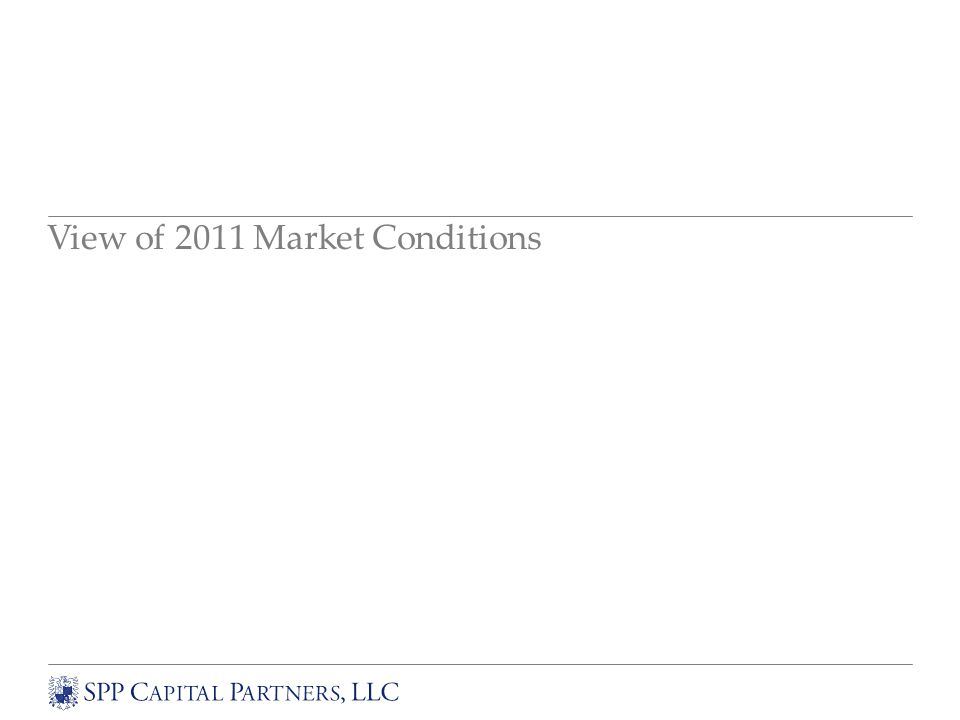 View of 2011 Market Conditions