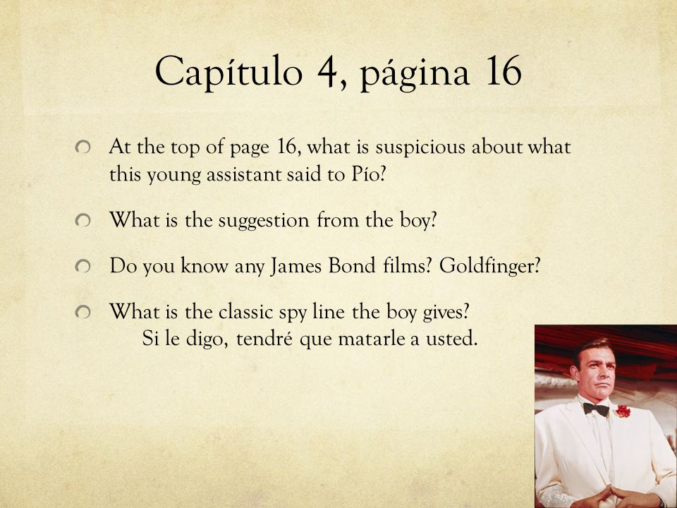 Capítulo 4, página 16 At the top of page 16, what is suspicious about what this young assistant said to Pío.