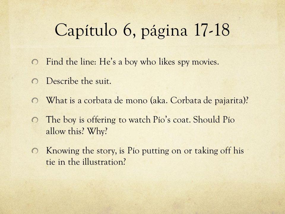 Capítulo 6, página 17-18 Find the line: He's a boy who likes spy movies.