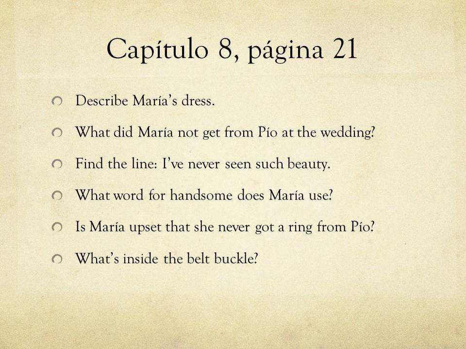 Capítulo 8, página 21 Describe María's dress. What did María not get from Pío at the wedding.