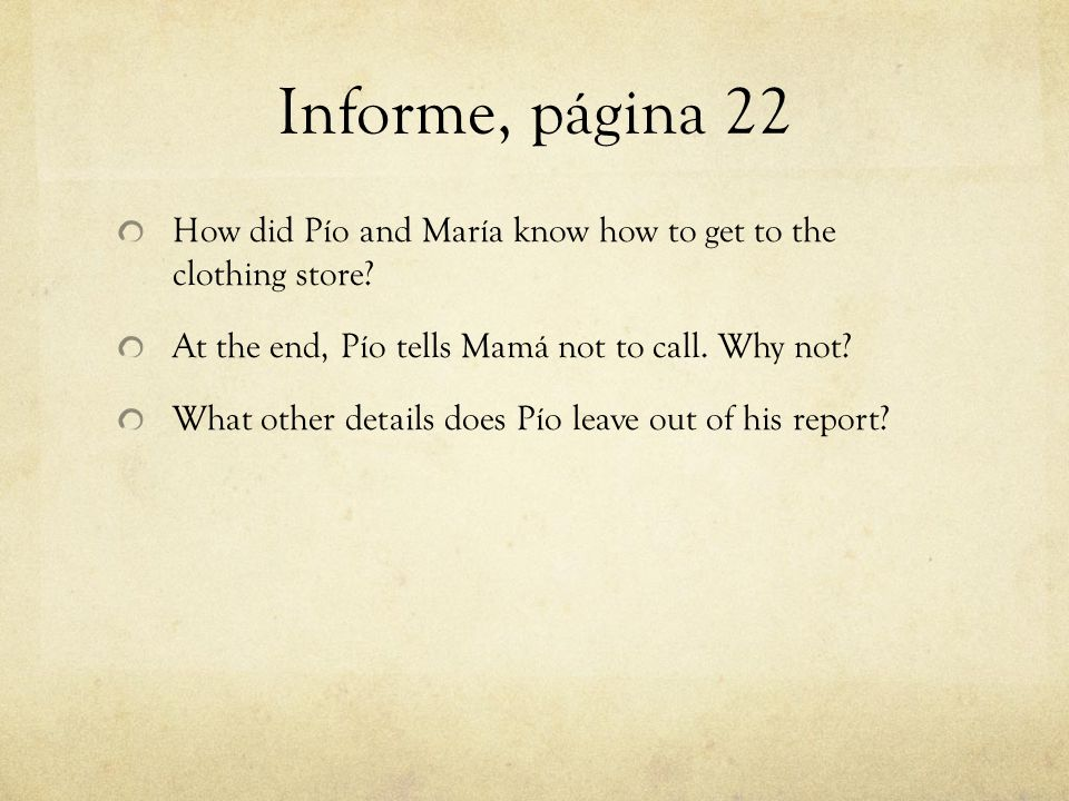 Informe, página 22 How did Pío and María know how to get to the clothing store.