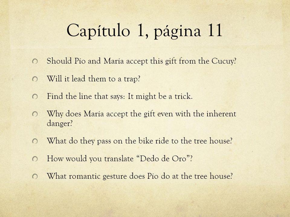 Capítulo 1, página 11 Should Pío and María accept this gift from the Cucuy.