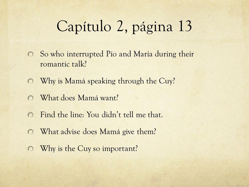 Capítulo 2, página 13 So who interrupted Pío and María during their romantic talk.