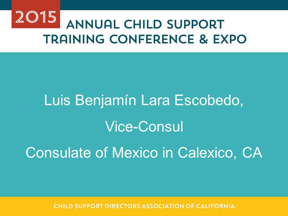 Luis Benjamín Lara Escobedo, Vice-Consul Consulate of Mexico in Calexico, CA