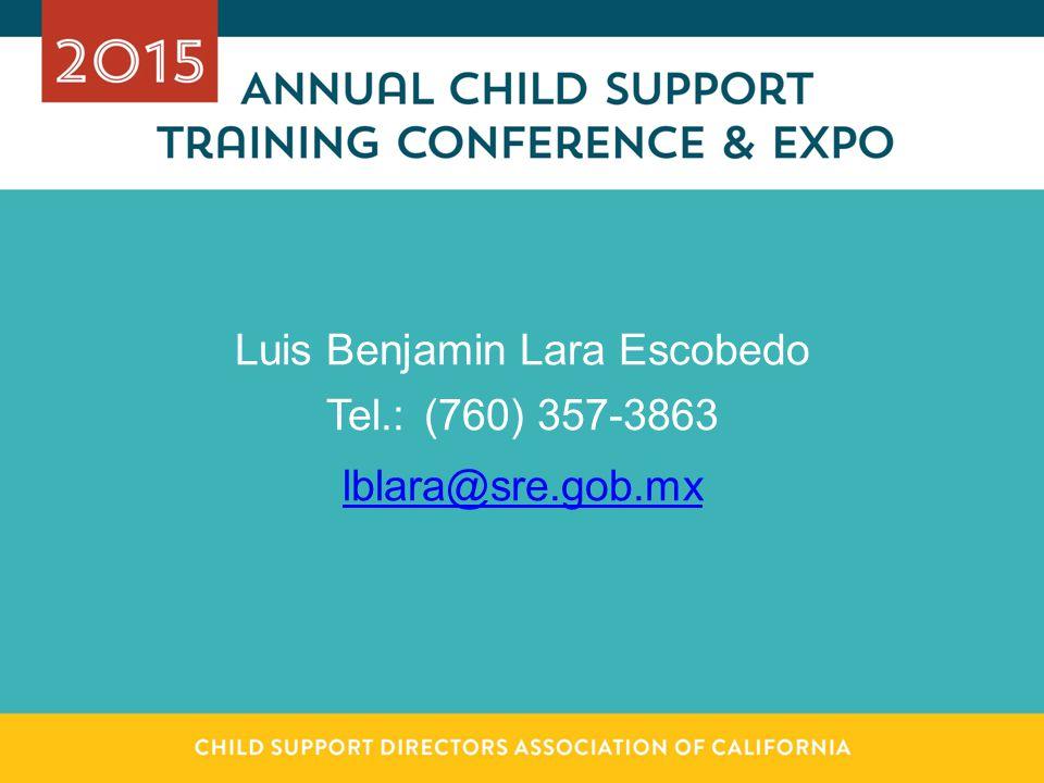Luis Benjamin Lara Escobedo Tel.: (760) 357-3863 lblara@sre.gob.mx