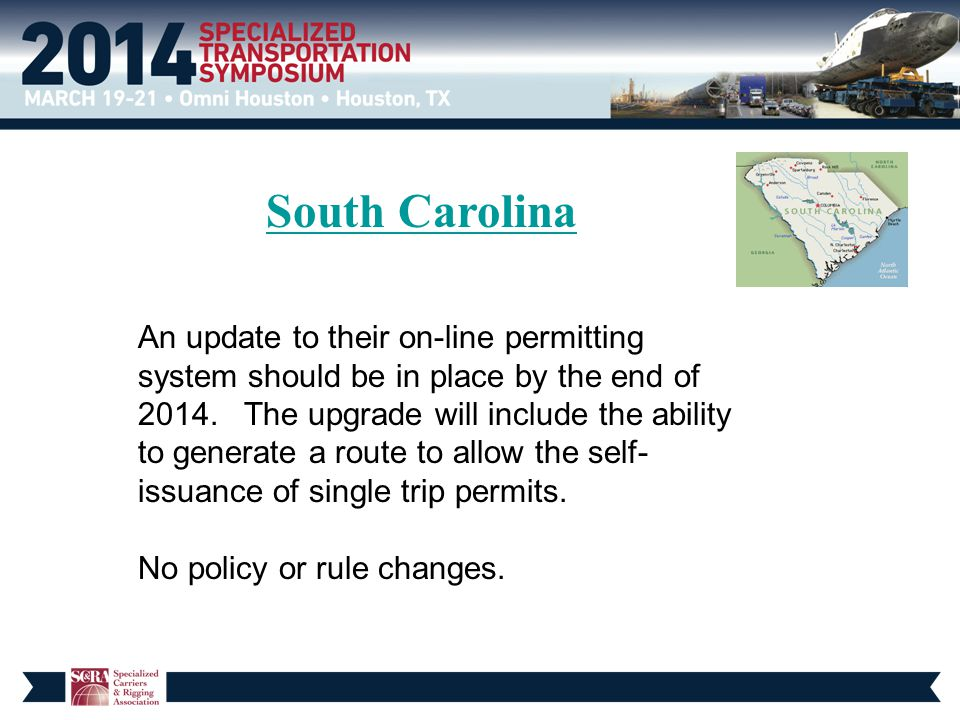 South Carolina An update to their on-line permitting system should be in place by the end of 2014. The upgrade will include the ability to generate a