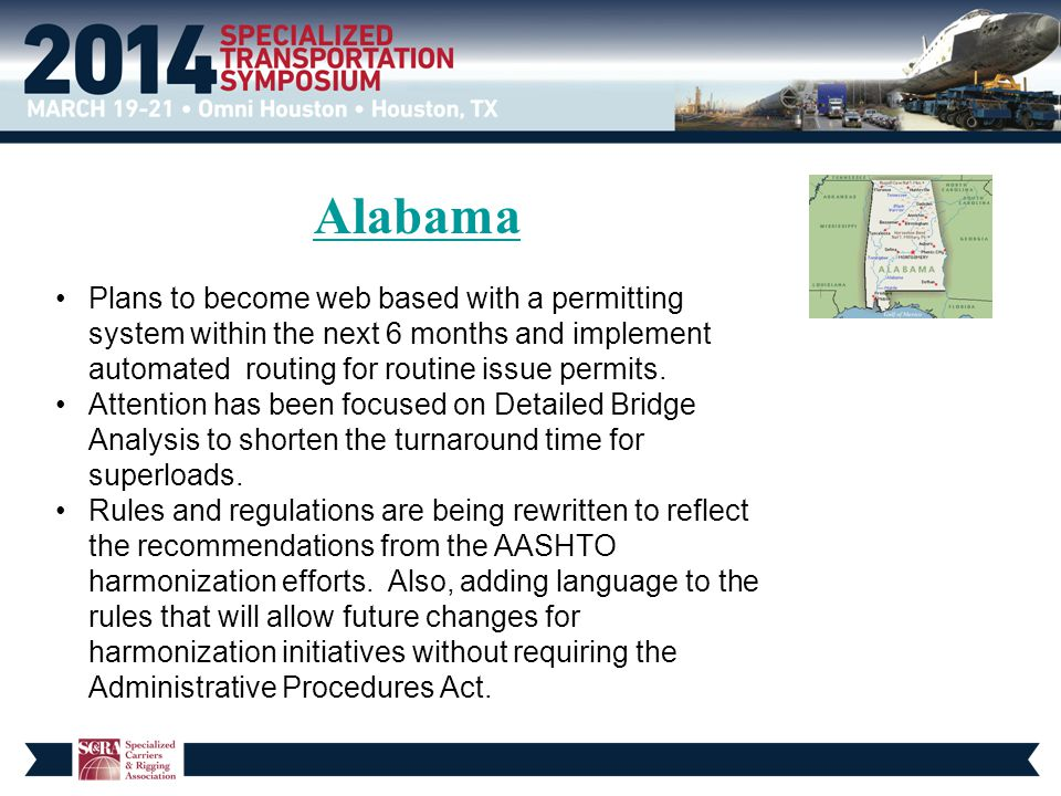 Alabama Plans to become web based with a permitting system within the next 6 months and implement automated routing for routine issue permits.