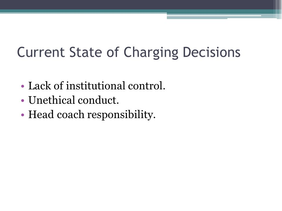Current State of Charging Decisions Lack of institutional control.