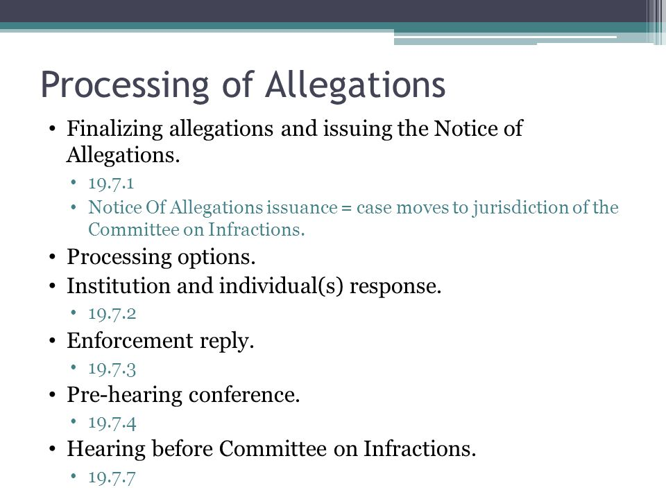 Processing of Allegations Finalizing allegations and issuing the Notice of Allegations.