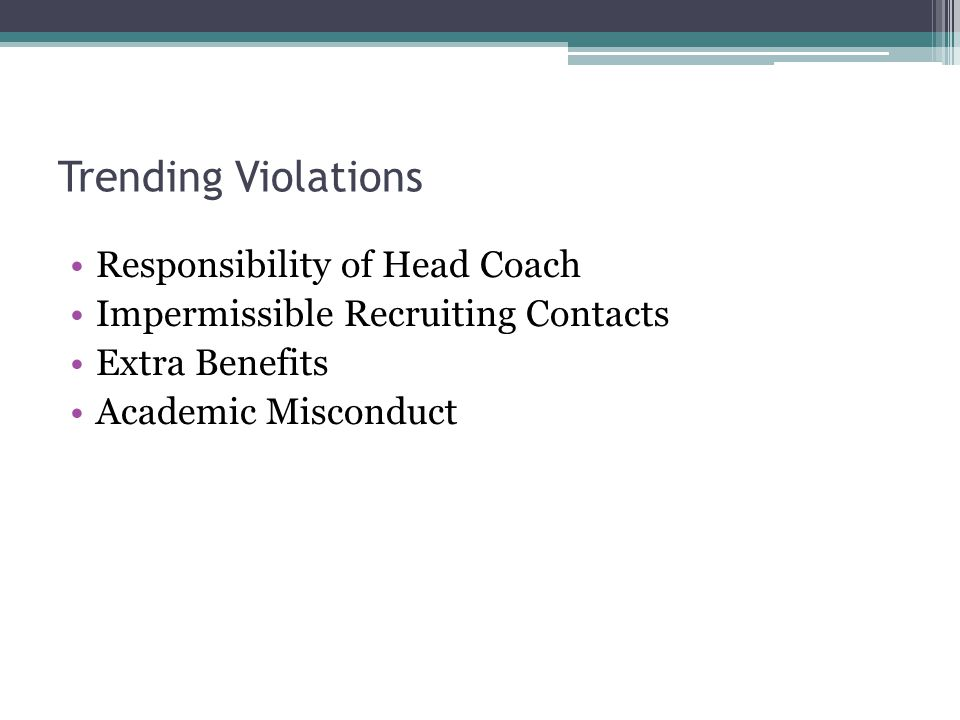 Responsibility of Head Coach Impermissible Recruiting Contacts Extra Benefits Academic Misconduct