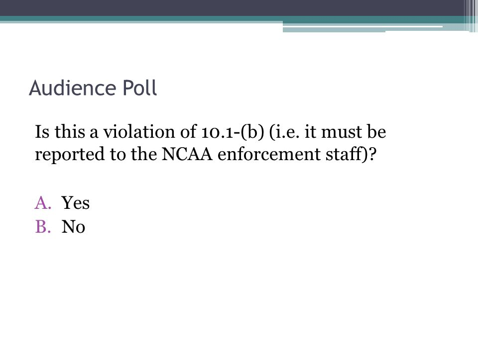 Audience Poll Is this a violation of 10.1-(b) (i.e.