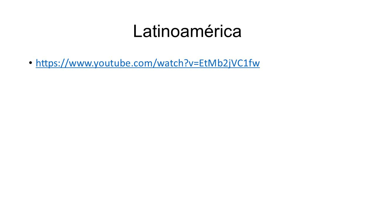 Latinoamérica https://www.youtube.com/watch v=EtMb2jVC1fw