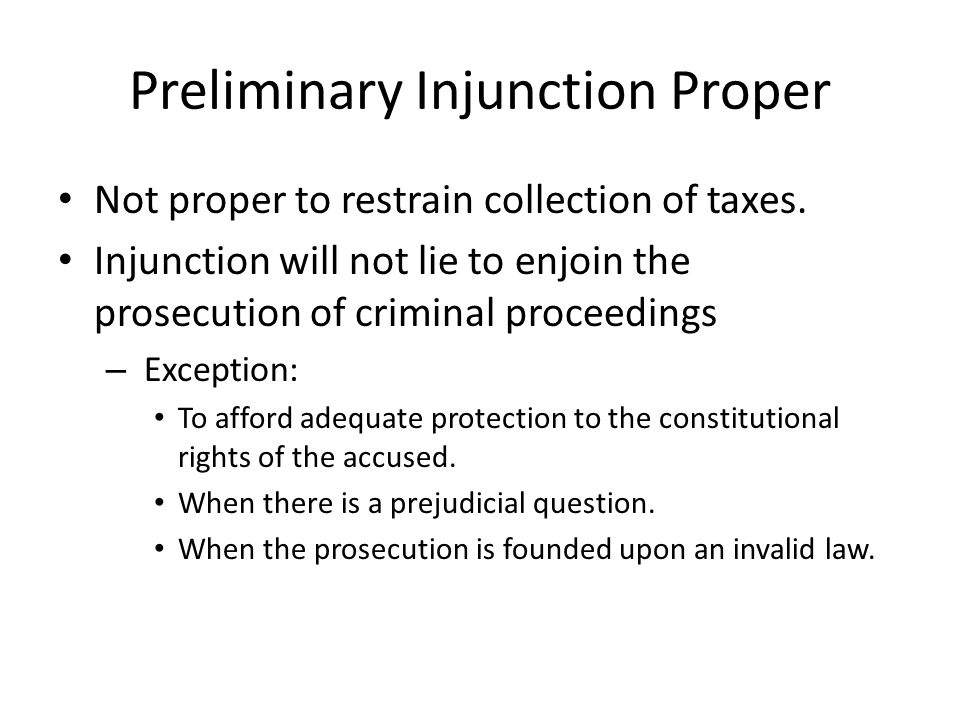 Preliminary Injunction Proper Not proper to restrain collection of taxes.